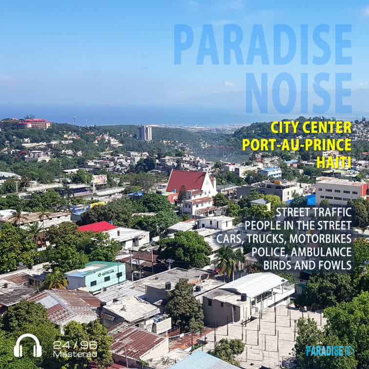 Port-au-Prince City Center - Paradise Noise