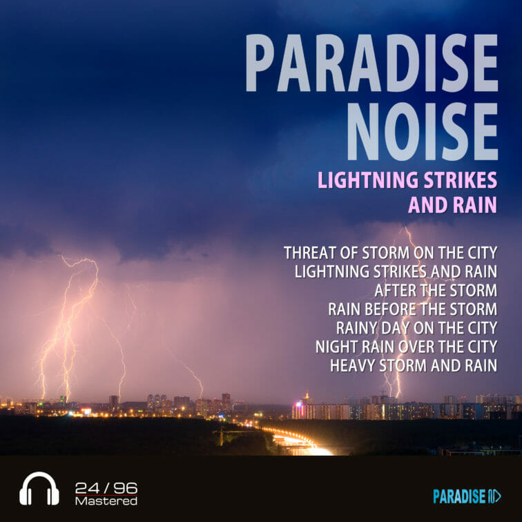 Lightning Strikes and Rain - Paradise Noise